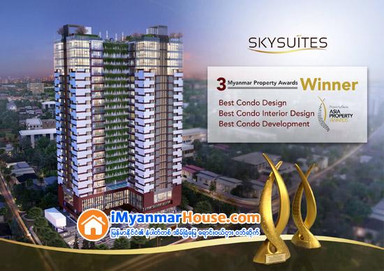 Myanmar Property Awards တြင္ ဂုဏ္ျပဳဆုတံဆိပ္ (၃) ခုတိတိရရွိသည့္ ျမန္မာျပည္၏ အေကာင္းဆံုးကြန္ဒို Skysuites