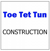 Toe Tet Tun Construction